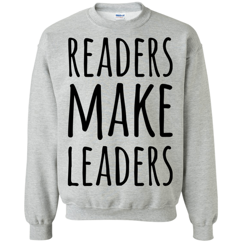 Readers make Leaders  Sweatshirt
