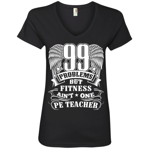 99 Problems But Fitness Ain't One PE Teacher Ladies' V-Neck Tee - TeachersLoungeShop - 1