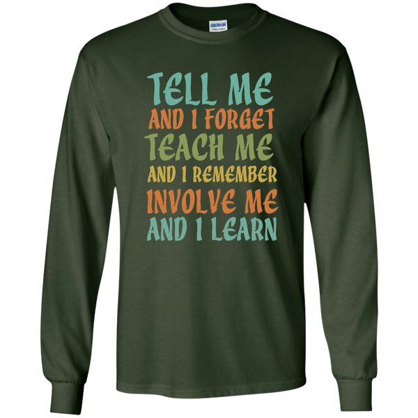 Tell Me and I Forget Teach Me and I Remember Involve Me and I Learn LS Ultra Cotton Tshirt - TeachersLoungeShop - 2
