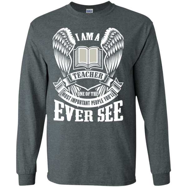 I am a Teacher One of the Most Important People You'll Ever See LS Ultra Cotton Tshirt - TeachersLoungeShop - 6
