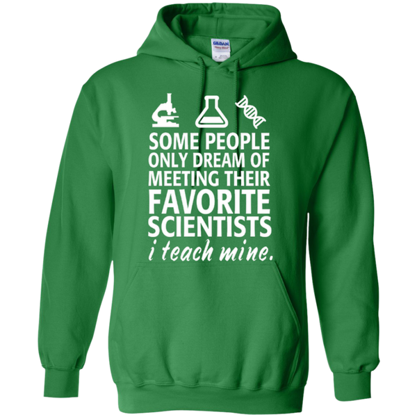 Some People only Dream of Meeting their Favorite Scientists I Teach Mine Teacher T-shirt Hoodie - TeachersLoungeShop - 9