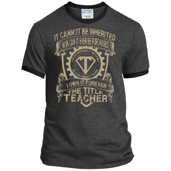 It cannot be inherited nor it ever be purchased I own it forever the title Teacher  Ringer Tee - TeachersLoungeShop - 2