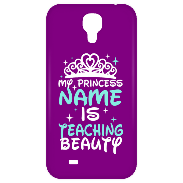My Princess Name is Teaching Beauty Mobile Samsung Galaxy 4 Case - TeachersLoungeShop - 2