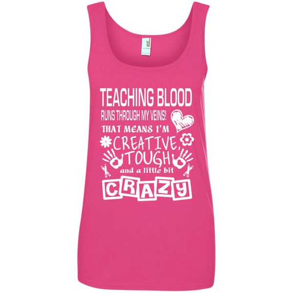 Teaching Blood Runs Through My Veins I'm Creative Tough and Crazy Ladies' 100% Ringspun Cotton Tank Top - TeachersLoungeShop - 2