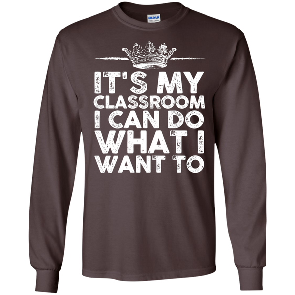 It's My Classroom I can do what i want to  Ultra Cotton Tshirt - TeachersLoungeShop - 3