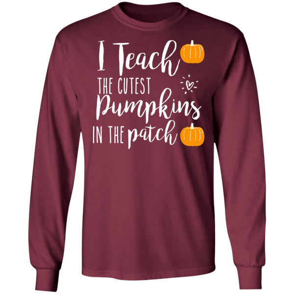 I teach pumpkins  in the patch   LS  T-Shirt