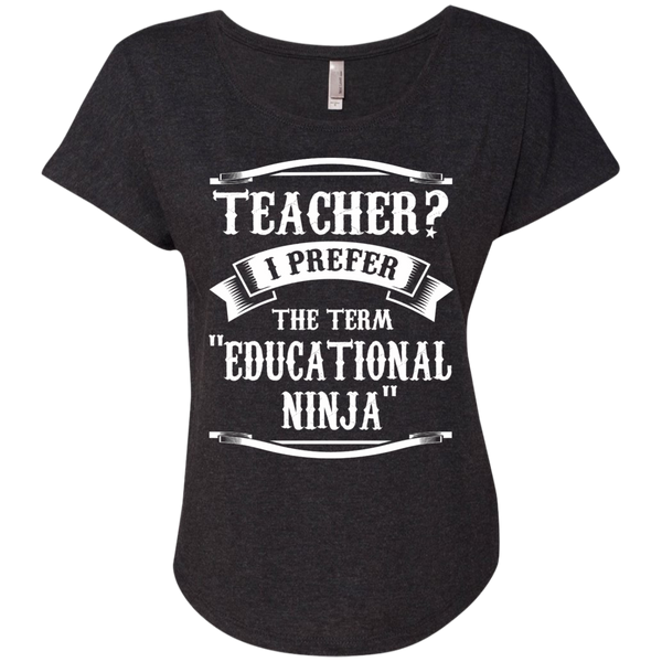 Teacher i Prefer the term Educational Ninja Next  Level Ladies Triblend Dolman Sleeve - TeachersLoungeShop - 5