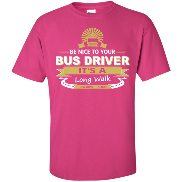 Be Nice to your Bus Driver It's a Long Walk from Home to School Cotton T-Shirt - TeachersLoungeShop - 3