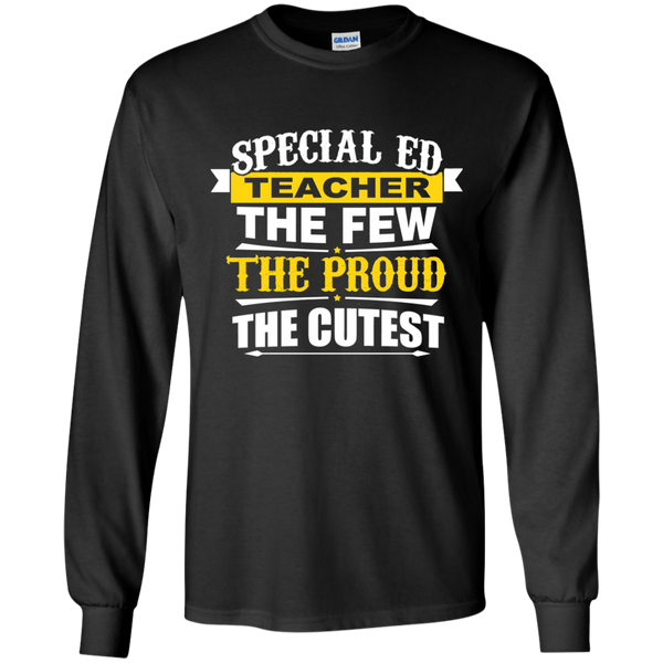 Special Ed Teacher The Few The Proud The Cutest LS Ultra Cotton Tshirt - TeachersLoungeShop - 1
