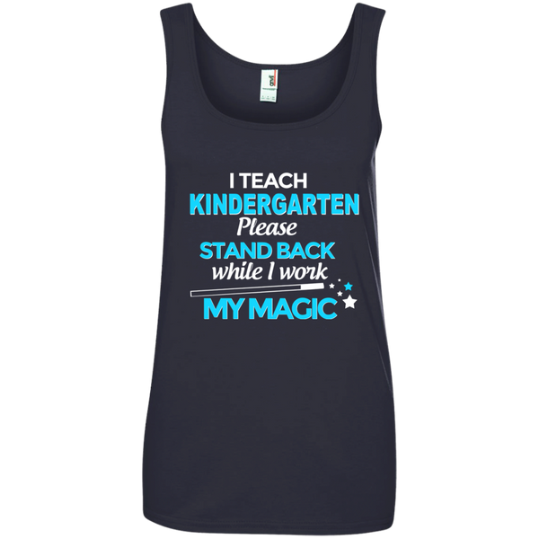 I Teach Kindergarten Please Stand Back While I Work My MagicLadies' 100% Ringspun Cotton Tank Top - TeachersLoungeShop - 4