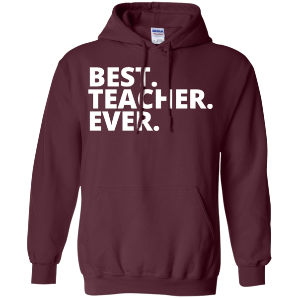 Best Teacher Ever  Hoodie