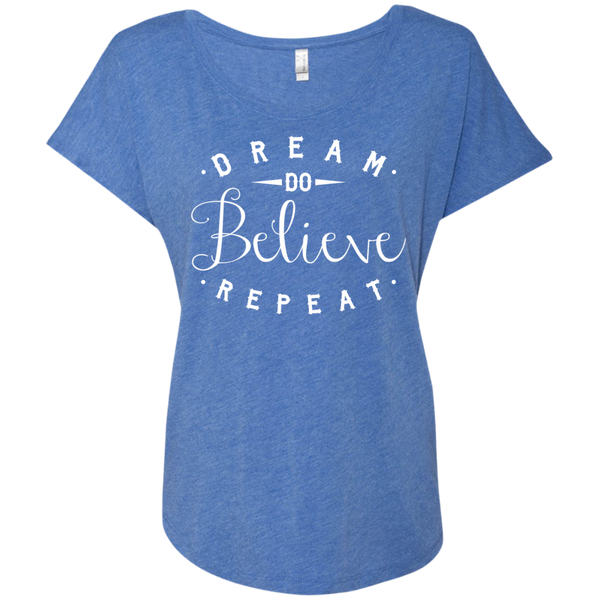Dream Do Believe Repeat  Next  Level Ladies Triblend Dolman Sleeve - TeachersLoungeShop - 9