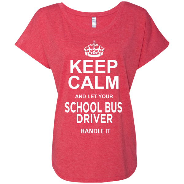 Keep Calm and let your School Bus Driver handle it Next Level Ladies Triblend Dolman Sleeve - TeachersLoungeShop - 7