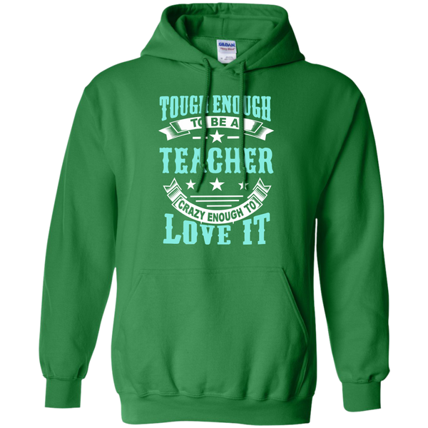 Tough Enough to be a Teacher Crazy Enough to Love It Pullover Hoodie 8 oz - TeachersLoungeShop - 7