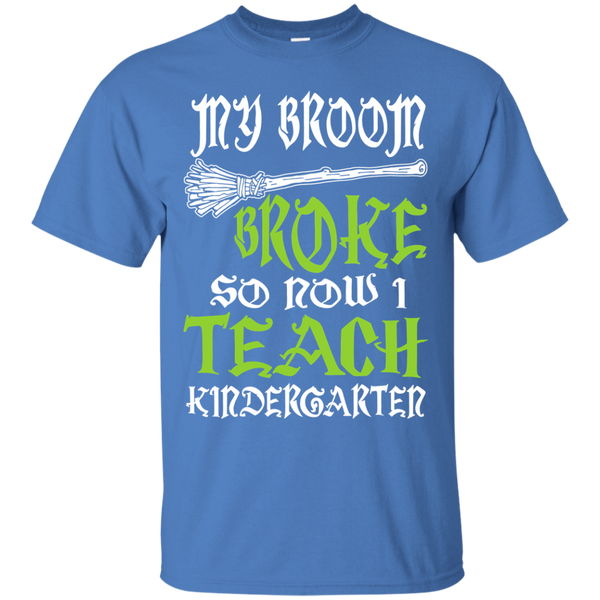 My Broom Broke So Now I Teach Kindergarten Cotton T-Shirt - TeachersLoungeShop - 5