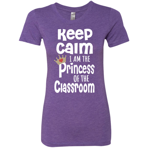 Keep Calm I am the Princess of the Classroom Next Level Ladies Triblend T-Shirt - TeachersLoungeShop - 3