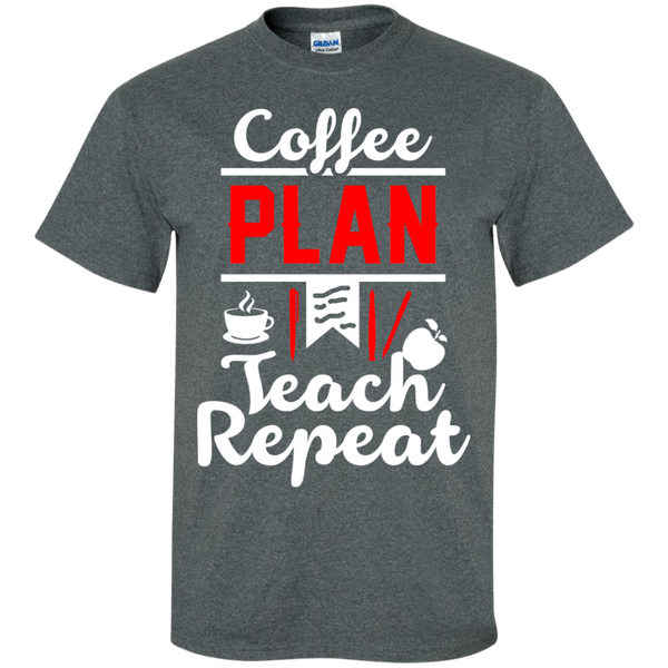 Coffee Plan Teach Repeat  T-Shirt - TeachersLoungeShop - 6