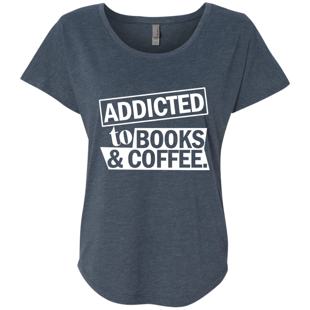 Addicted to Books and Coffee Next Level Ladies Triblend Dolman Sleeve - TeachersLoungeShop - 1