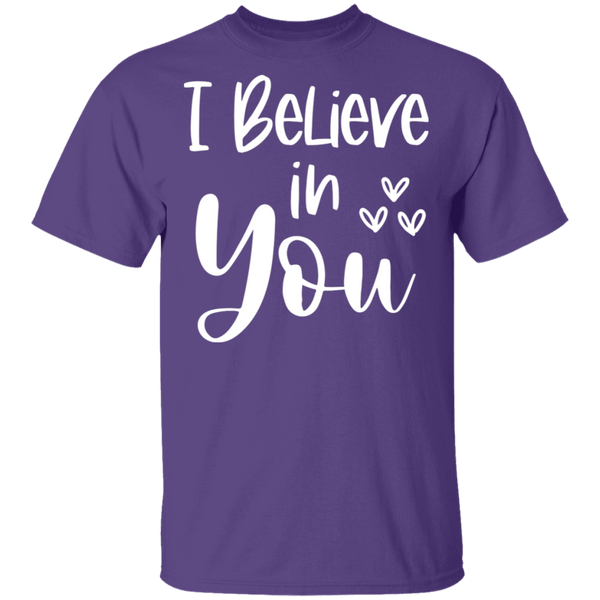I Believe in you T-Shirt
