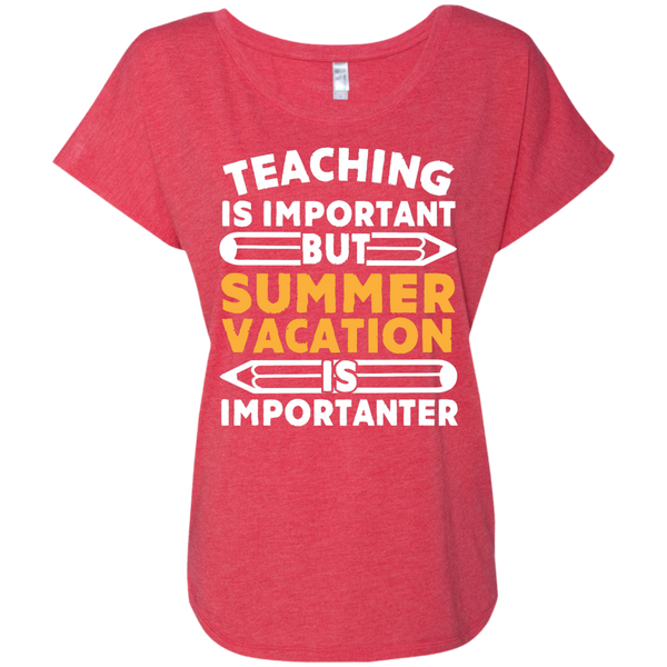 Teaching is important but Summer vacation is importanter Ladies Triblend Dolman Sleeve - TeachersLoungeShop - 7