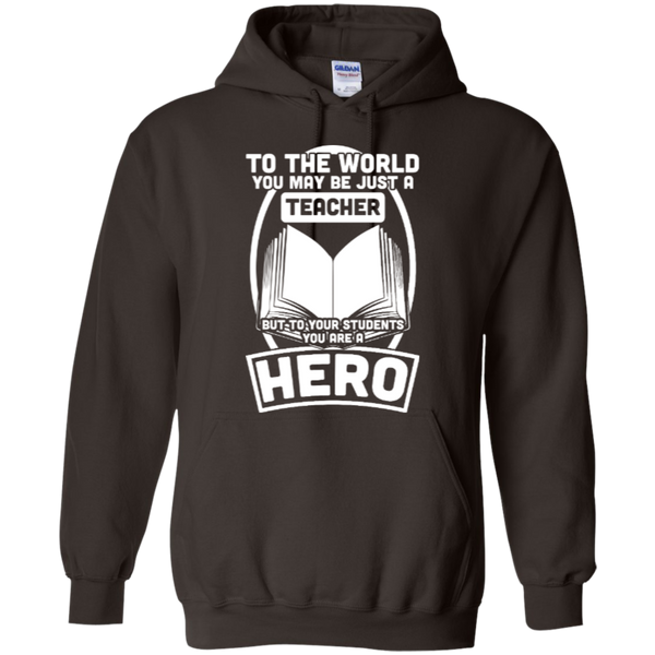 To The World You may be just A Teacher but to your students you are a Hero  Hoodie 8 oz - TeachersLoungeShop - 4