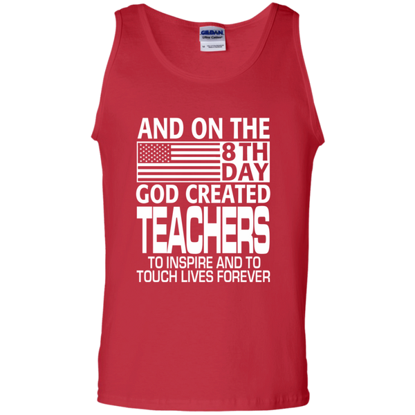 And on the 8th Day God Created Teachers to Inspire and to Touch Lives Forever 100% Cotton Tank Top - TeachersLoungeShop - 4