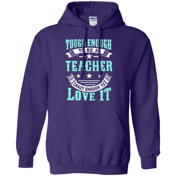 Tough Enough to be a Teacher Crazy Enough to Love It Pullover Hoodie 8 oz - TeachersLoungeShop - 10