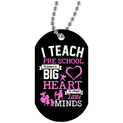 I Teach Preschool it takes a big heart to shape little minds  Dog Tag