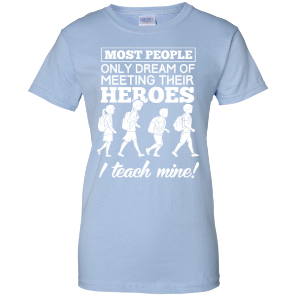 Most people only dream of meeting their heroes i teach mine   Custom 100% Cotton T-Shirt - TeachersLoungeShop - 8