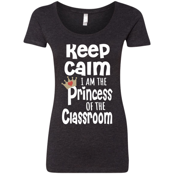 Keep Calm I am the Princess of the Classroom Next Level Ladies Triblend Scoop - TeachersLoungeShop - 3