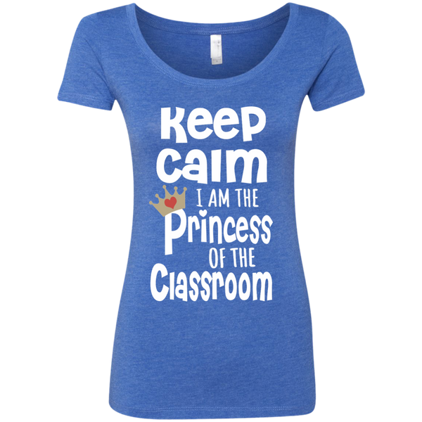 Keep Calm I am the Princess of the Classroom Next Level Ladies Triblend Scoop - TeachersLoungeShop - 6