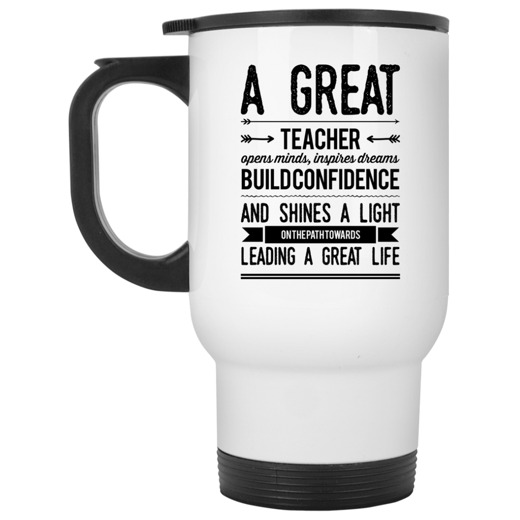 A Great Teacher opens, minds , inspires , dreams  White Travel Mug