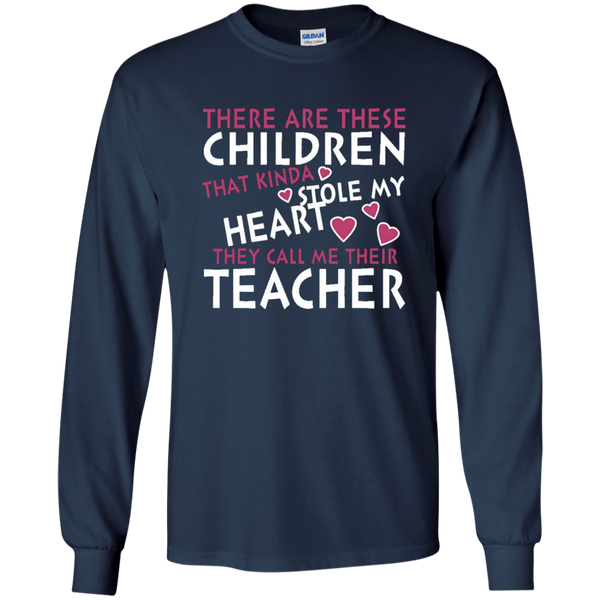 There are these Children that Kinda Stole My Heart They call Me Their Teacher LS Ultra Cotton Tshirt - TeachersLoungeShop - 11