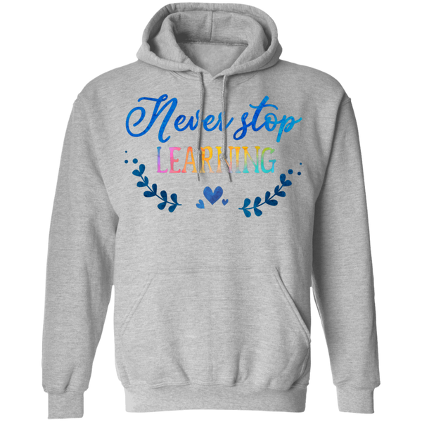 Never stop learning Pullover Hoodie 8 oz.