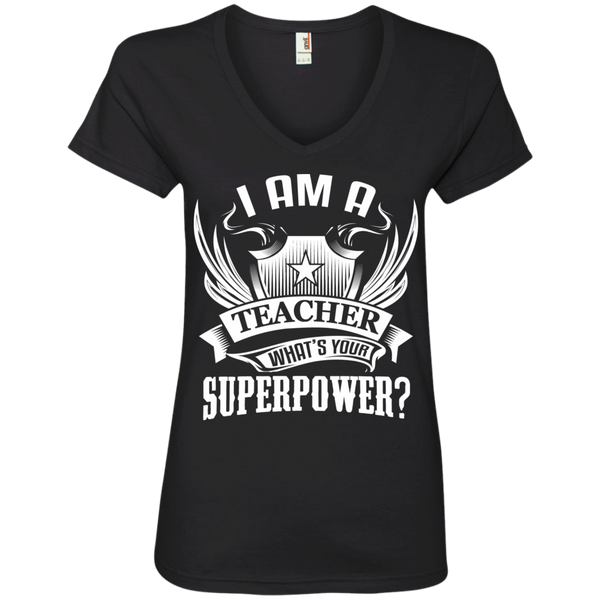 I am a Teacher what's your Superpower Ladies  V-Neck Tee - TeachersLoungeShop - 1