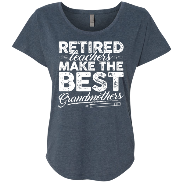 Retired Teachers make the best grandmothers  Level Ladies Triblend Dolman Sleeve - TeachersLoungeShop - 1