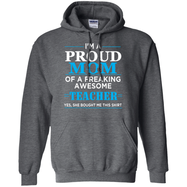 I'm a Proud Mom of a Freaking Awesome Teacher Pullover Hoodie 8 oz - TeachersLoungeShop - 3