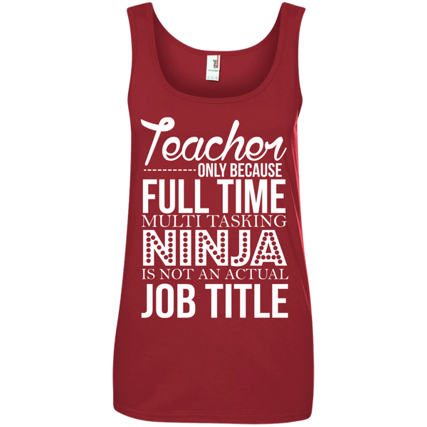 Teacher only Because Full Time Multi Tasking Ninja is not an actual Job Title' 100% Ringspun Cotton Tank Top - TeachersLoungeShop - 3
