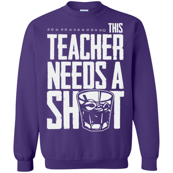 This Teacher needs a Shot   Crewneck Pullover Sweatshirt  8 oz - TeachersLoungeShop - 8