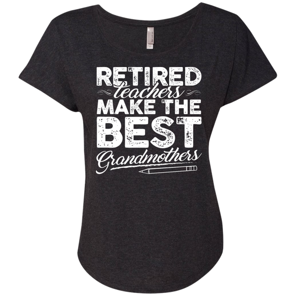 Retired Teachers make the best grandmothers  Level Ladies Triblend Dolman Sleeve - TeachersLoungeShop - 4