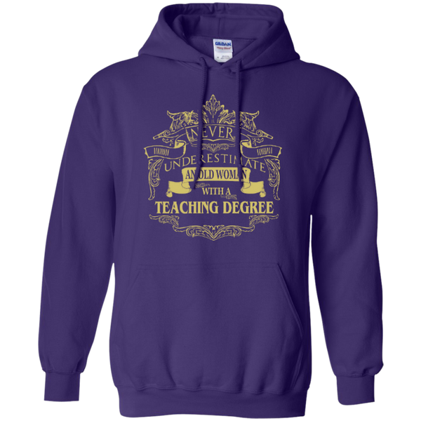 Never Underestimate An Old Woman With A Teaching Degree Pullover Hoodie 8 oz - TeachersLoungeShop - 7