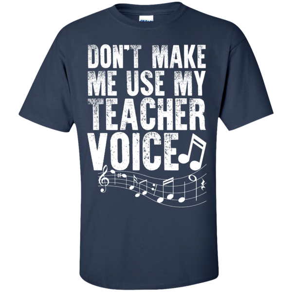 Dont Make Me use my Teacher Voice  T-Shirt - TeachersLoungeShop - 10