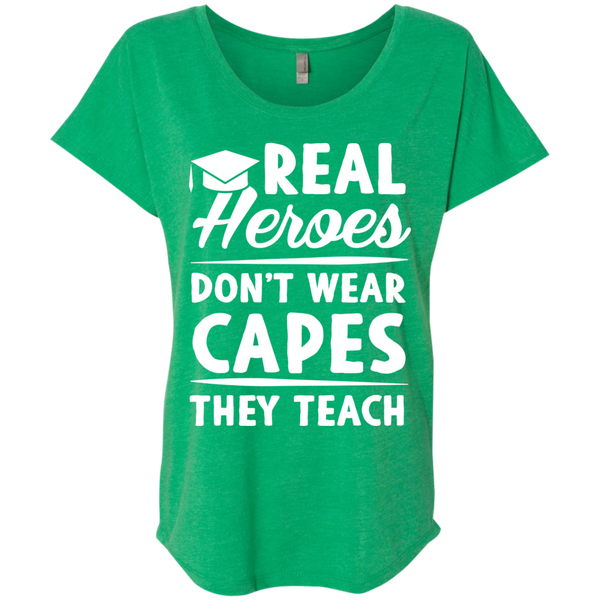 Real Heroes Dont wear capes They Teach  Next Level Ladies Triblend Dolman Sleeve - TeachersLoungeShop - 9
