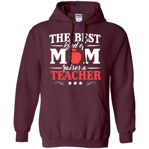 The Best kind of Mom raises a Teacher Hoodie 8 oz - TeachersLoungeShop - 8