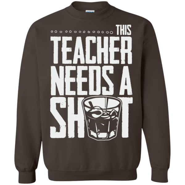 This Teacher needs a Shot   Crewneck Pullover Sweatshirt  8 oz - TeachersLoungeShop - 7