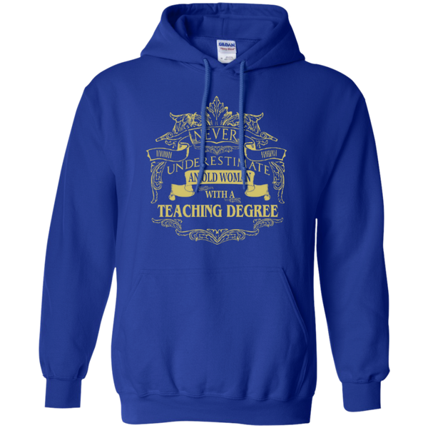 Never Underestimate An Old Woman With A Teaching Degree Pullover Hoodie 8 oz - TeachersLoungeShop - 5