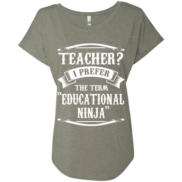 Teacher i Prefer the term Educational Ninja Next  Level Ladies Triblend Dolman Sleeve - TeachersLoungeShop - 4