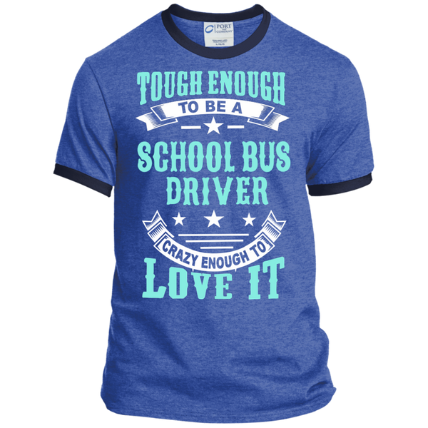 Tough Enough to be a School Bus Driver Crazy Enough to Love It Ringer Tee - TeachersLoungeShop - 6