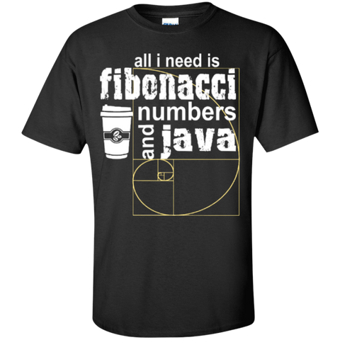 All i need is fibonacci numbers and java  T-Shirt - TeachersLoungeShop - 1