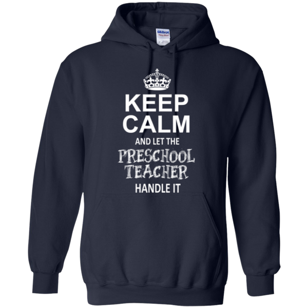 Keep Calm and Let The Preschool Teacher Handle it    Hoodie 8 oz - TeachersLoungeShop - 2